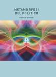 Metamorfosi del politico Ebook di  Giorgio Grossi