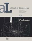 Attualità lacaniana. Rivista della Scuola Lacaniana di Psicoanalisi. Vol. 27: Libro di