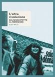 L' altra rivoluzione. Dal Sessantotto al femminismo Ebook di  Elisa Bellè