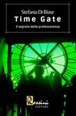 Time Gate. Il segreto della professoressa Libro di  Stefania Di Biase