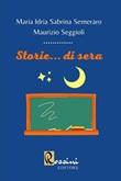 Storie... di sera Libro di  Maurizio Seggioli, Maria Idria Sabrina Semeraro