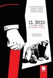 Il buio. La lunga notte di Stefano Cucchi Libro di  Emanuele Bissattini, Floriana Bulfon