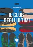 Il club degli ultimi Ebook di  Gianluca Ales