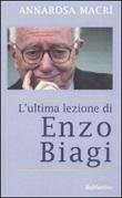 L'ultima lezione di Enzo Biagi Libro di  A. Rosa Macrì