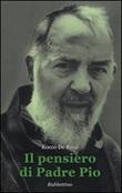 Il pensiero di Padre Pio Libro di  Rocco De Rosa