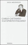 Carlo Cattaneo e lo spirito italiano
