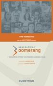 Generazione boomerang. I «consapevoli ritorni» che possono cambiare l'Italia Libro di  Vito Verrastro