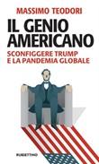 Il genio americano. Sconfiggere Trump e la pandemia globale Libro di  Massimo Teodori