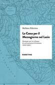 La cassa per il Mezzogiorno nel Lazio. Strategie per lo sviluppo di un'economia di frontiera (1950-1993) Libro di  Stefano Palermo