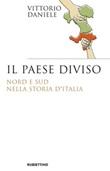 Il paese diviso. Nord e Sud nella storia d'Italia Ebook di  Vittorio Daniele