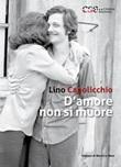 D'amore non si muore Libro di  Lino Capolicchio