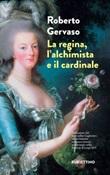 La regina, l'alchimista e il cardinale Libro di  Roberto Gervaso