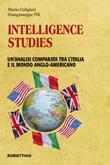 Intelligence studies. Un'analisi comparata tra l'Italia e il mondo anglo-americano Libro di  Mario Caligiuri, Giangiuseppe Pili