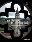 San Bruno e i certosini. Una vita di preghiera nelle Serre calabresi Libro di