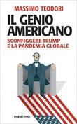 Il genio americano. Sconfiggere Trump e la pandemia globale Ebook di  Massimo Teodori