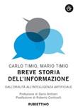 Breve storia dell'informazione. Dall'oralità all'intelligenza artificiale Libro di  Carlo Timio, Mario Timio