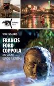 Francis Ford Coppola. Un sogno lungo il cinema Ebook di  Vito Zagarrio