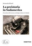 La preistoria in Sudamerica. Il contributo della missione archeologica italiana in Colombia Libro di  Antonella Minelli