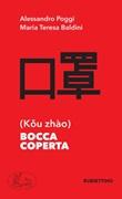 Bocca coperta Libro di  Maria Teresa Baldini, Alessandro Poggi