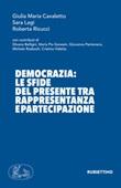 Democrazia: le sfide del presente tra rappresentanza e partecipazione Libro di  Giulia Maria Cavaletto, Sara Lagi, Roberta Ricucci