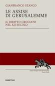 Le Assise di Gerusalemme. Il diritto crociato nel XII secolo Libro di  Gianfranco Stanco