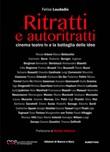 Ritratti e autoritratti. Cinema teatro tv e la battaglia delle idee Libro di  Felice Laudadio