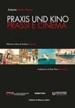 Praxis und kino. Prassi e cinema. Ediz. integrale Libro di  Antonio Simon-Mossa