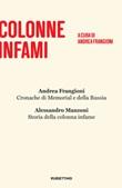 Colonne infami: Alessandro Manzoni, Storia della colonna infame-Andrea Frangioni, Cronache di Memorial e della Russia Ebook di