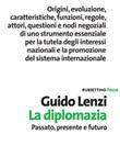 La diplomazia. Passato, presente e futuro Ebook di  Guido Lenzi
