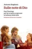 Sulle note di Dio. Pop-Theology per far scoprire la bellezza della fede Ebook di  Antonio Staglianò