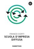 Scuola d'impresa diffusa Ebook di  Franco Cioffi