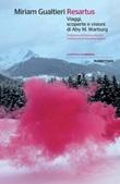 Resartus. Viaggi, scoperte e visioni di Aby M. Warbug Ebook di  Miriam Gualtieri