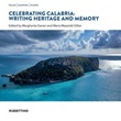 Celebrating Calabria: writing heritage and memory Ebook di