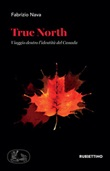 True North. Viaggio dentro l'identità del Canada Ebook di  Fabrizio Nava