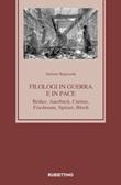 Filologi in guerra e in pace. Bédier, Auerbach, Curtius, Friedmann, Spitzer, Bloch Libro di  Stefano Rapisarda