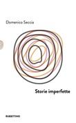 Storie imperfette Libro di  Domenico Seccia