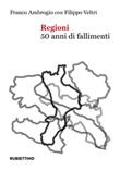 Regioni. 50 anni di fallimenti Libro di  Franco Ambrogio, Filippo Veltri