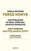 Verso Ninive. Conversazioni su pena, speranza, giustizia riparativa Ebook di  Paola Ziccone, Matteo Maria Zuppi