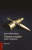 Chiesa e mafie. Quale condanna? Ebook di  Marco Mastroianni