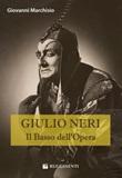Giulio Neri. Il basso dell'Opera Libro di  Giovanni Marchisio