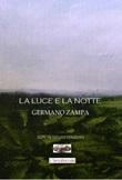 La luce e la notte Libro di  Germano Zampa