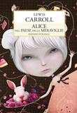Alice nel paese delle meraviglie-Attraverso lo specchio. Ediz. integrale Libro di  Lewis Carroll