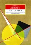 Flatlandia. Racconto fantastico a più dimensioni. Ediz. integrale Libro di  Edwin A. Abbott