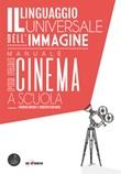 Il linguaggio universale dell'immagine. Manuale per fare cinema a scuola. Nuova ediz. Ebook di  Giorgio Arcari, Roberto Carlucci