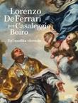 Lorenzo De Ferrari per Casaleggio Boiro. Un'insolita vicenda. Con chiavetta USB Libro di