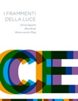 I frammenti della luce. Ediz. italiana e inglese Libro di  Enrico Ingenito, Hans Keuls, Dorine Van der Ploeg