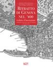 Ritratto di Genova nel '400. Veduta d'invenzione. Ediz. italiana e inglese Libro di  Isabella Croce, Ennio Poleggi