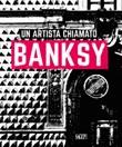 Un artista chiamato Banksy Libro di