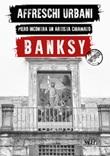 Affreschi urbani. Piero incontra un artista chiamato Banksy. Ediz. italiana e inglese Libro di