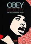 Obey Fidelity. The art of Shepard Fairey. Ediz. illustrata Libro di